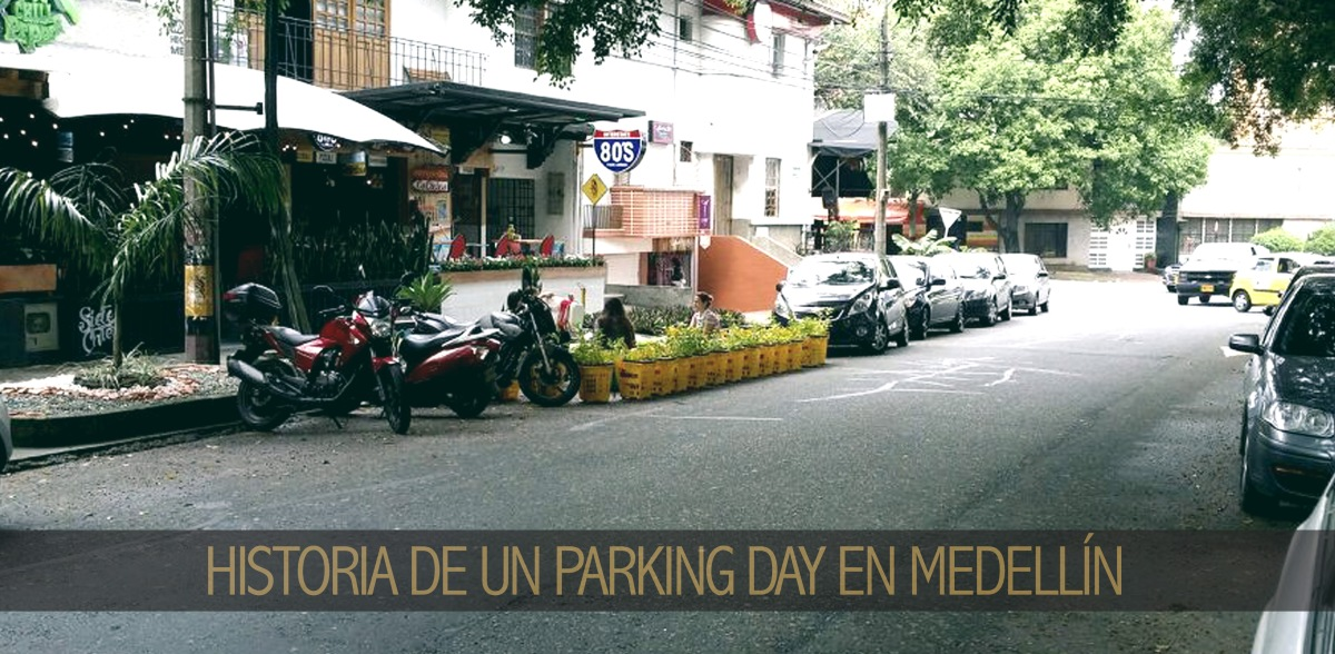 Historia de un Parking Day en Medellín El Parking…